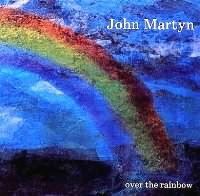 Over The Rainbow - John Martyn